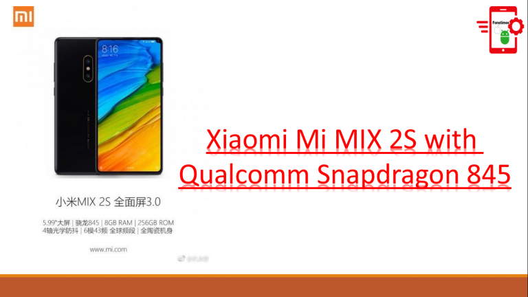 Xiaomi Mi MIX 2S will have Qualcomm Snapdragon 845 | Launch Date Set to March 27