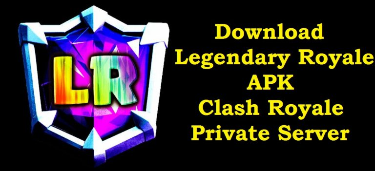 Download Legendary Royale APK Clash Royale Private Server