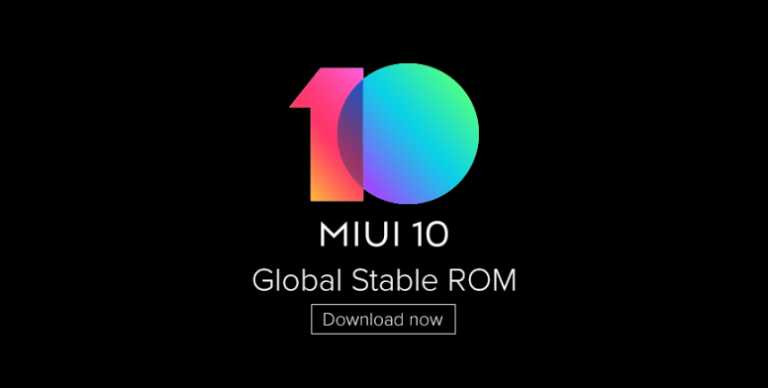 Download MIUI 10 Global Stable for Redmi 6 Pro, Mi Max, Mi Max Prime, Redmi 5 and Redmi Note 4